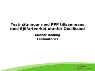 Testmätningar med PPP tillsammans med Sjöfartverket utanför  Oxelösund