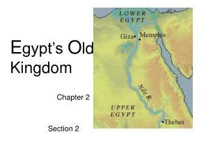 E gypt's  O ld Kingdom