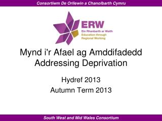Mynd i'r Afael ag Amddifadedd  Addressing Deprivation