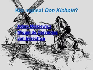 Kto napisał  Don  Kichote ?