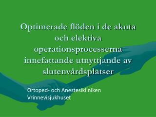 Ortoped- och Anestesikliniken  Vrinnevisjukhuset