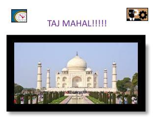 TAJ MAHAL!!!!!