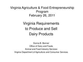 Virginia Agriculture  Food Entrepreneurship Program February 26, 2011