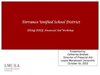 Torrance Unified School District 2014-2015  Financial Aid Workshop