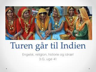 Turen g�r til Indien