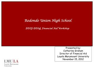 Redondo Union High School 2013-2014  Financial Aid Workshop