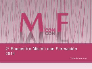 2º Encuentro Misión con Formación 2014