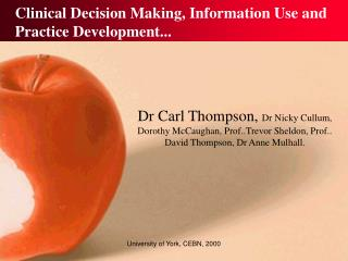 Clinical Decision Making, Information Use and Practice Development...