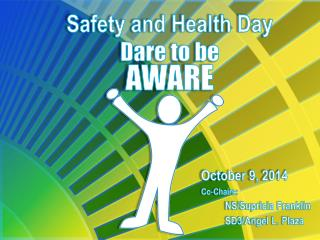Safety and Health Day Dare to be AWARE