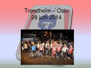 Trondheim – Oslo 28 juni 2014