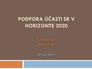 Podpora �?asti SR v Horizonte 2020