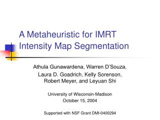 A Metaheuristic for IMRT Intensity Map Segmentation