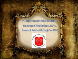 Podsumowanie  Ogólnopolskiego Rankingu  Olimpijskiego 2014  r. Fundacji Polska Edukacja im . KEN