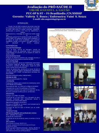 Avaliação do PRÓ-SAÚDE II       UBS DR AUGUSTO L. A. GALVÃO PUC-SP & ST – Fó Brasilândia /CN/SMSSP
