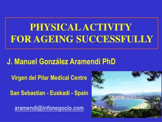 PHYSICAL ACTIVITY  FOR AGEING SUCCESSFULLY