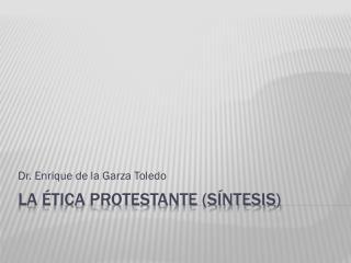 La ética protestante (síntesis)
