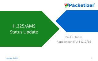 H.325/AMS Status Update
