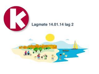 Lagmøte 14.01.14 lag 2