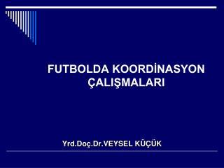 FUTBOLDA KOORDİNASYON ÇALIŞMALARI