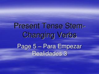 Present Tense Stem-Changing Verbs