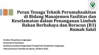 Direktur Penyehatan Lingkungan Kementerian Kesehatan