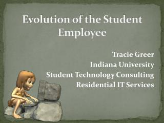 Evolution of the Student Employee