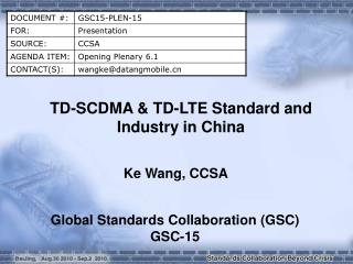 TD-SCDMA & TD-LTE Standard and Industry in China
