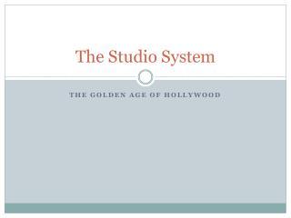 The Studio System