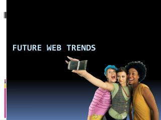 Future web trends