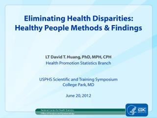 Eliminating Health Disparities:  Healthy People Methods  & Findings