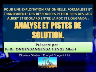 Présenté par : Pr.Dr . ONGENDANGENDA TIENGE Albert
