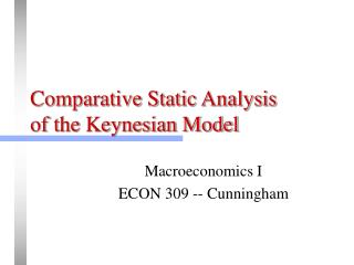 Comparative Static Analysis of the Keynesian Model