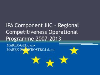 IPA Component IIIC – Regional Competitiveness Operational Programme 2007-2013