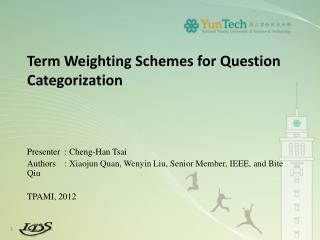Term Weighting Schemes for Question Categorization