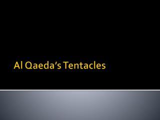 Al Qaeda's Tentacles