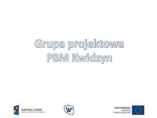 Grupa projektowa P8M Kwidzyn