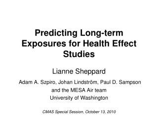 Predicting Long-term Exposures for Health Effect Studies