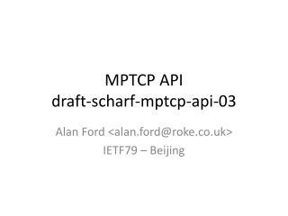 MPTCP API draft-scharf-mptcp-api-03