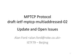 MPTCP Protocol draft-ietf-mptcp-multiaddressed-02 Update and Open Issues