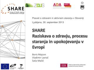 Posvet o zdravem in aktivnem staranju v Sloveniji Ljubljana,  30. september  2013