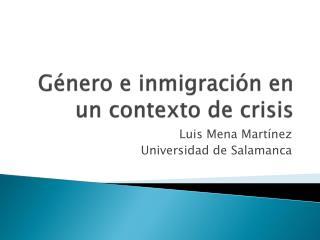 Género e inmigración en un contexto de crisis