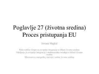 Poglavlje 27 (životna sredina) Proces pristupanja EU