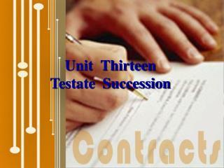 Unit  Thirteen    Testate  Succession