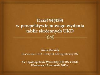Dział 94(438)  w perspektywie nowego wydania  tablic skróconych UKD