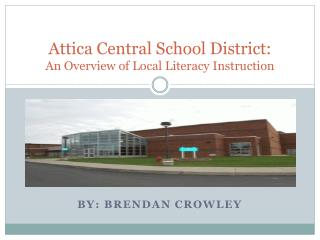 Attica Central School District: An Overview of Local Literacy Instruction