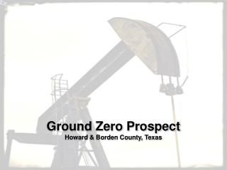 Ground Zero Prospect Howard  Borden County, Texas