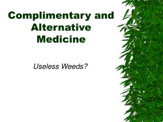 Complimentary and Alternative  Medicine