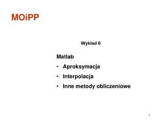 Matlab Aproksymacja Interpolacja Inne metody obliczeniowe