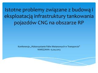 """Konferencja """"Wykorzystanie Paliw Metanowych w Transporcie"""" WARSZAWA  15.04.2013"""