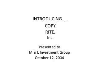 INTRODUCING. . . COPY RITE, Inc.